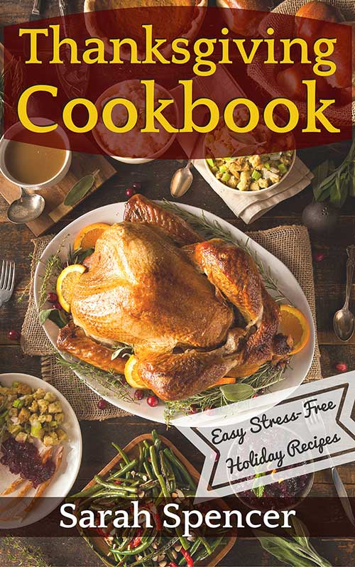 Thanksgiving Cookbook Cover : Thanksgiving cookbook easy stress free holiday recipes